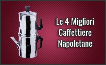 Qual è la Migliore Caffettiera Napoletana? - Opinioni, Recensioni, Prezzi (Settembre 2019)