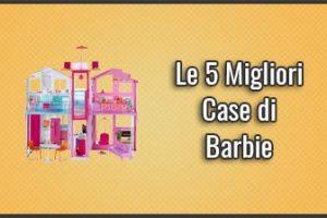 Qual è la Migliore Casa di Barbie – Anche con Ascensore, Malibu, … (Gennaio 2019)