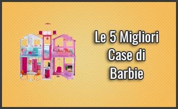 Qual è la Migliore Casa di Barbie – Anche con Ascensore, Malibu, … (Maggio 2019)