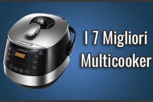 Qual è il Miglior Multicooker? – Opinioni, Recensioni, Prezzi (Novembre 2018)