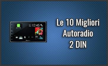 Le 10 Migliori Autoradio 2 DIN – Opinioni 7644fa836e92