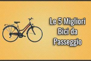 Qual è la Miglior Bici da Passeggio? - City Bike per Uomo e Donna (Giugno 2019)