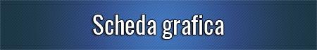 Scheda-grafica