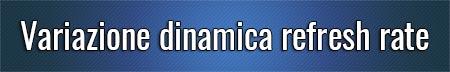Variazione-dinamica-refresh-rate
