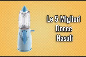 Qual è la Miglior Doccia Nasale Micronizzata? – Opinioni, Recensioni, Prezzi (Gennaio 2019)