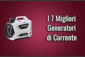 Qual è il Miglior Generatore di Corrente? – Gruppi Elettrogeni, anche Silenziati (Febbraio 2019)
