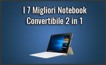 Qual è il Miglior Notebook Convertibile 2 in 1? – Anche Economici, Recensioni, Prezzi (Aprile 2019)