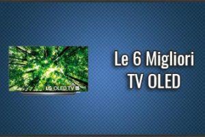 Qual è la Migliore TV OLED? - Anche 4K, Recensioni, Prezzi (Ottobre 2019)