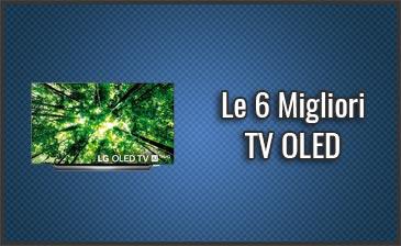 Qual è la Migliore TV OLED? - Anche 4K, Recensioni, Prezzi (Settembre 2019)