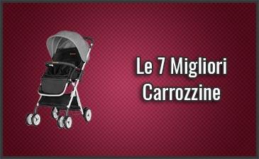 Qual è la Miglior Carrozzina per Bambini e Neonati? - Opinioni, Recensioni, Prezzi (Luglio 2019)