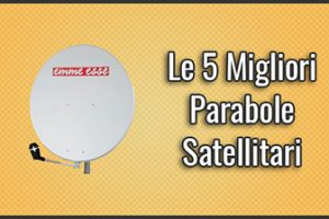 Qual è la Migliore Parabola Satellitare? – Opinioni, Recensioni, Prezzi (Febbraio 2019)