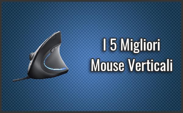 I 5 Migliori Mouse Verticali (ed Ergonomici) – Opinioni, Recensioni, Prezzi (Giugno 2019)