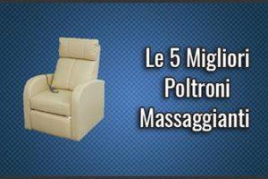 Qual è la Migliore Poltrona Massaggiante? – Opinioni, Recensioni, Prezzi (Ottobre 2019)