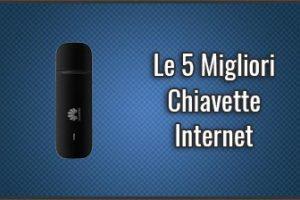 Qual è la Migliore Chiavetta Internet? – Anche 4G, Opinioni, Recensioni (Agosto 2019)
