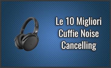 Quali sono le Migliori Cuffie Noise Cancelling? – Opinioni, Recensioni, Prezzi (Dicembre 2019)