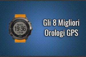 Qual è il Miglior Orologio GPS? – Per Running, Trekking, ..., Opinioni, Recensioni, Prezzi (Luglio 2019)