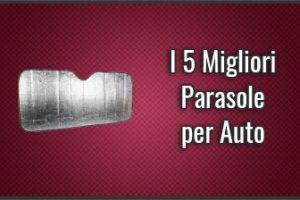 Qual è il Miglior Parasole per Auto? – Opinioni, Recensioni, Prezzi (Luglio 2019)