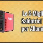 migliori-saldatrici-tig-per-alluminio
