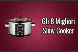 Qual è la Migliore Slow Cooker? – Opinioni, Recensioni, Prezzi (Dicembre 2019)
