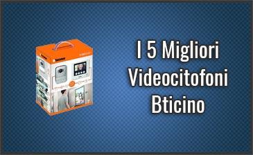 Qual è il Miglior Videocitofono Bticino? – Opinioni, Recensioni, Prezzi (Agosto 2019)