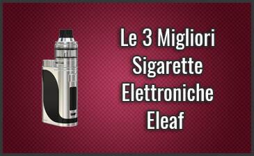 Qual è la Miglior Sigaretta Elettronica Eleaf? – Opinioni, Recensioni, Prezzi (Maggio 2019)