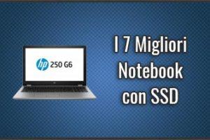 Qual è il Miglior Notebook con SSD? – Anche Processore i5, i7, Recensioni (Agosto 2019)