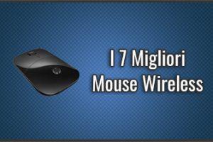 Qual è il Migliore Mouse Wireless? – Senza Fili, anche per Mac, Recensioni, Prezzi (Settembre 2019)