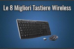 Qual è la Migliore Tastiera Wireless? - Senza Fili, con Bluetooth, anche Mini e Retroilluminate (Gennaio 2020)