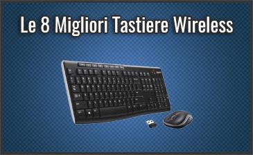 Qual è la Migliore Tastiera Wireless? - Senza Fili, con Bluetooth, anche Mini e Retroilluminate (Agosto 2019)