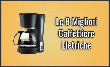 Qual è la Miglior Caffettiera Elettrica (Moka)? – Opinioni, Recensioni, Prezzi (Luglio 2019)