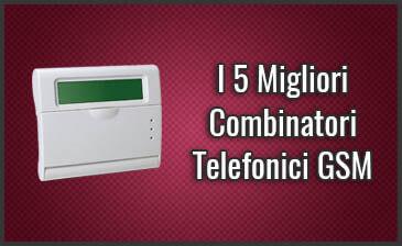 Qual è il Miglior Combinatore Telefonico GSM? – Universali, anche per Allarme, Recensioni (Agosto 2019)