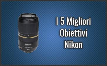 Qual è il Miglior Obiettivo Nikon? - Opinioni, Recensioni, Prezzi (Settembre