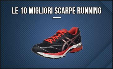 huge selection of 513ca 573e2 Le 10 Migliori Scarpe Running – Opinioni, Recensioni (Set. 2019)