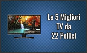 Qual è la Migliore TV da 22 Pollici? – Anche Smart, Recensioni, Opinioni (Settembre 2019)