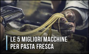 Qual è la Migliore Macchina per Pasta Fresca ad Uso Domestico (delle Casalinghe)? Ottobre 2019
