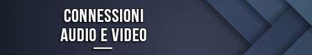 connessioni-audio-e-video