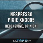Nespresso-Pixie-XN3005-recensione