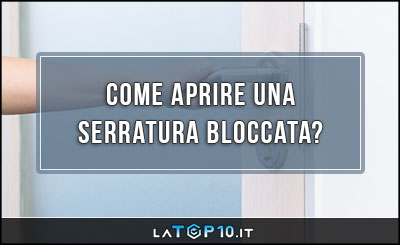 come-aprire-una-serratura-bloccata