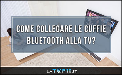 come-collegare-le-cuffie-Bluetooth-alla-TV