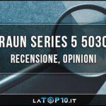 Braun-Series-5-5030s-recensione