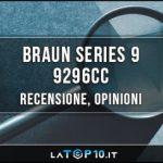 Braun-Series-9-9296cc-recensione