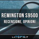 Remington-S9500-recensione