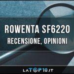 Rowenta-SF6220-recensione