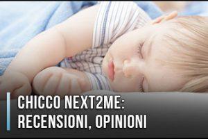 Next to me Chicco - Opinioni, Recensioni, Prezzo (Gennaio 2020)