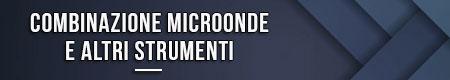 combinazione-microonde-e-altri-strumenti
