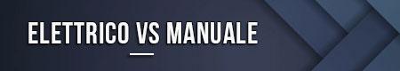 elettrico-vs-manuale