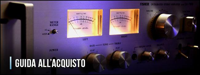 guida-all-acquisto-amplificatori-integrati-hi-fi