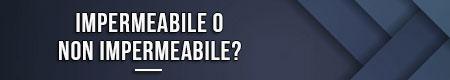 impermeabile-o-non-impermeabile