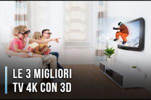 Qual è la Migliore TV 4K con 3D? – Opinioni, Recensioni, Prezzi (Aprile 2020)