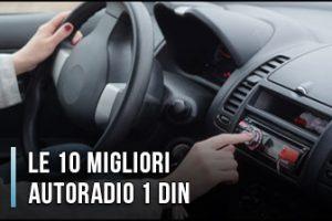 Qual è la Miglior Autoradio (1 DIN)? - Recensioni, Opinioni (Gennaio 2020)